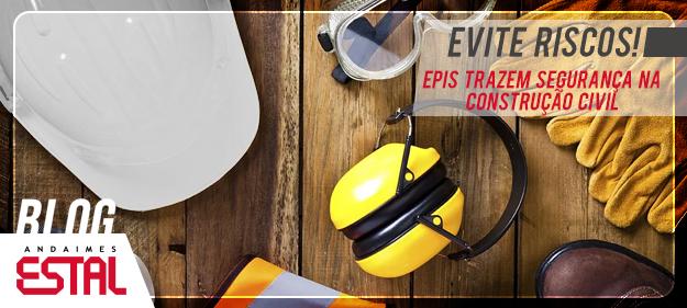 Evite riscos! EPIs trazem segurança na construção civil